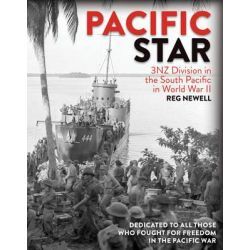 Pacific Star, 3NZ Division in the South Pacific in World War II by Reg Newell, 9781927187838.