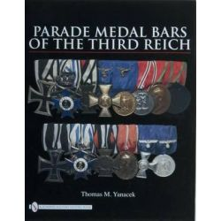 Parade Medal Bars of the Third Reich by Thomas M. Yanacek, 9780764330919.