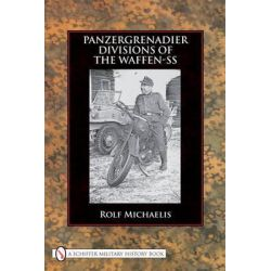 Panzergrenadier Divisions of the Waffen-SS by Rolf Michaelis, 9780764336607.