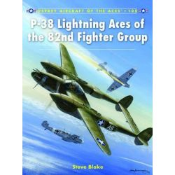 P-38 Lightning Aces of the 82nd Fighter Group, Aircraft of the Aces by Steve Blake, 9781849087438.