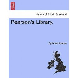 Pearson's Library. by Cyril Arthur Pearson, 9781241510695.