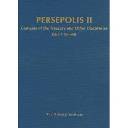 Persepolis II, Contents of the Treasury and Other Discoveries by E. F. Schmidt, 9781885923721.