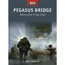 Pegasus Bridge - Benouville D-Day 1944, Raid by Will Fowler, 9781846038488.