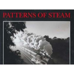 Patterns of Steam, Steam Locomotives in Australia and New Zealand 1964-1985 by Shane McCarthy, 9780980301908.