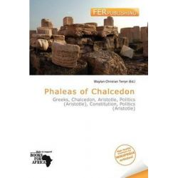 Phaleas of Chalcedon by Waylon Christian Terryn, 9786200839183.