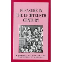 Pleasure in Eighteenth Cent CB by Porter, 9780814766446.