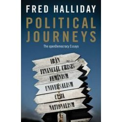 Political Journeys, The OpenDemocracy Essays by Fred Halliday, 9780863564611.