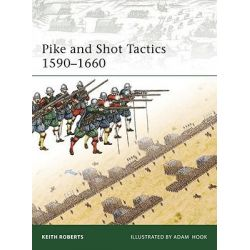 Pike and Shot Tactics 1590-1660, Elite by Keith Roberts, 9781846034695.