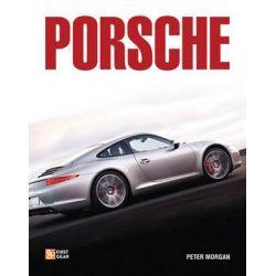 Porsche, First Gear by Peter Morgan, 9780760342619.