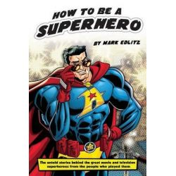 How to Be a Superhero by Mark Edlitz, 9781593937898.