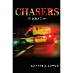 Chasers, An EMS Story by Robert J Little, 9780692326824.