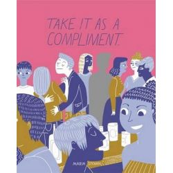 Take it as a Compliment by Maria Stoian, 9781849056977.