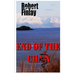 End of the Chain by Robert Wallace Finlay, 9781503030442.