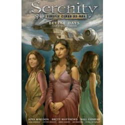 Serenity Volume 2, Better Days and Other Stories 2nd Edition by Will Conrad, 9781595827395.