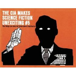 The CIA Makes Sci Fi Unexciting, Iran/Contra Affair by Scotty Potty, 9780978866587.