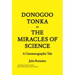 Donogoo-Tonka or the Miracles of Science, A Cinematographic Tale by Jules Romains, 9781616891077.