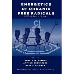 Energetics of Organic Free Radicals, Structure Energetics and Reactivity in Chemistry Series (Sea by Jose A. Martinho Simoes, 9789401065320.