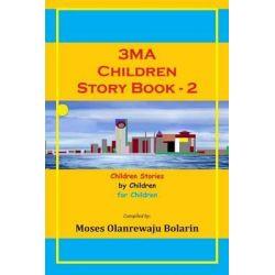 3ma Children Story Book, Children Stories by Children for Children by MR Olanrewaju Moses Bolarin, 9781502342355.