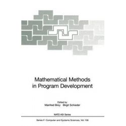 Mathematical Methods in Program Development, NATO Asi Series (Closed) / NATO Asi Subseries F: (Closed) by Manfred Broy, 9783642645884.