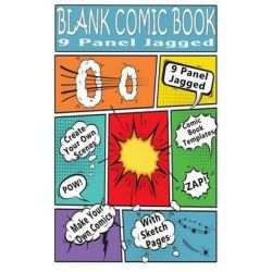 Blank Comic Book, 9 Panel Jagged: Make Your Own Comic Books with These Comic Book Tempates by Blank Books 'n' Journals, 9781506121079.