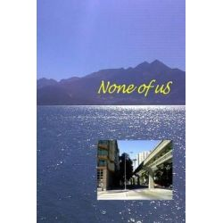 None of Us by Josie Orks, 9781484136584.