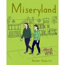 Miseryland by Keiler Roberts, 9781507804759.