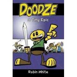 Doodze, A Tiny Epic by Robin White, 9781600392290.