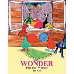 Wonder Part Two, Wonder by N M, 9781507724590.