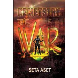 Kemetstry-The War by Seta Aset, 9781500686949.