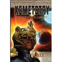 Kemetstry-Bright Light by Seta Aset, 9781500686567.