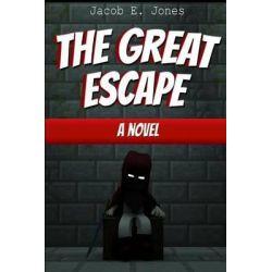 The Great Escape by Jacob E Jones, 9781503358416.