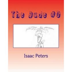 The Dude #0, You're Screwed Dude by Isaac Peters, 9781508725657.