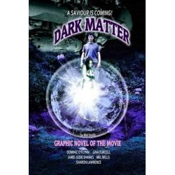 Dark Matter - The Graphic Novel by MR Mol Smith, 9781500355234.