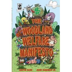 Woodland Welfare Manifesto by Justin Sane, 9781596322707.