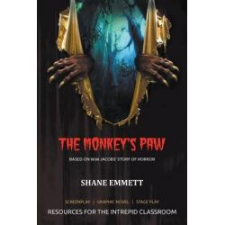 The Monkey's Paw, Resources for the Intrepid Classroom by Shane M Emmett, 9781632270405.