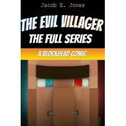 A Blockhead Comic, The Evil Villager (Full Series) by Jacob E Jones, 9781505346947.