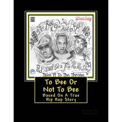 To Bee or Not to Bee (Hip Hop Book) by MR Paul Rafis, 9781511760843.