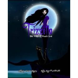 Trizzella the Witch of Woods Cove, The Witch of Woods Cove by Sandra Harvey, 9781505959079.