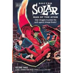 Doctor Solar, Man of the Atom Archives Volume 3, Doctor Solar by S Paul Newman, 9781616553548.