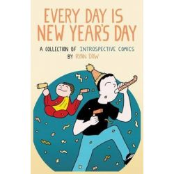 Every Day Is New Year's Day, A Collection of Introspective Comics by Ryan Dow, 9781497425774.
