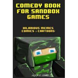 Comedy Book for Sandbox Games, Hilarious Memes, Comics & Cartoons! by Jacob E Jones, 9781503392823.