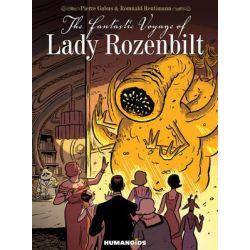The Fantastic Voyage of Lady Rozenbilt, Fantastic Voyage of Lady Rozenbilt by Pierre Gabus, 9781594650550.
