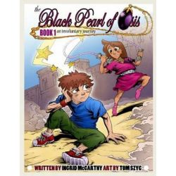 The Black Pearl of Osis (Graphic Novel), Book 1, an Involuntary Journey by Ingrid McCarthy, 9781494316105.