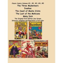 Classic Comics Volumes #1, #2, #3, #4, #5 the Three Musketeers, Ivanhoe, the Count of Monte Cristo, the Last of the Mohicans and Moby Dick by Alexandre Dumas, 9784871876919.