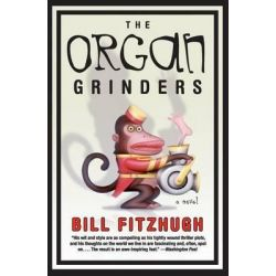 The Organ Grinders by Bill Fitzhugh, 9780060815264.