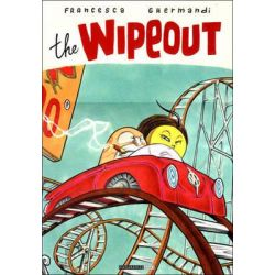 The Wipeout by Francesca Ghermandi, 9781560975250.
