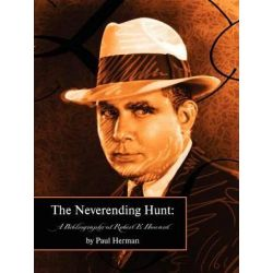 The Neverending Hunt, A Bibliography of Robert E. Howard by Paul Herman, 9780809562565.
