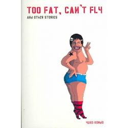 Too Fat, Can't Fly and Other Stories by Yuko Kondo, 9781584231806.