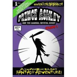 Prince Ashley and the Magical Crystal Quest, Vol. 1 by Danny Planet, 9781511955997.