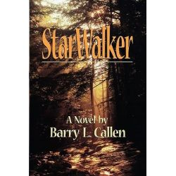 StarWalker, Voices Crying to Be Heard Hope, Trying to Emerge: A Novel by Barry L Callen, 9781609470210.